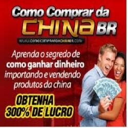 Ganhe dinheiro comprando da China e revendendo no Brasil